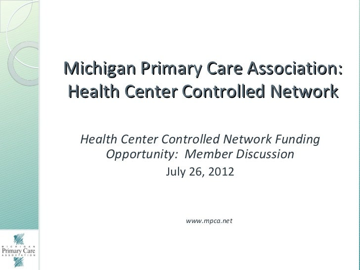 Michigan Primary Care Association:Health Center Controlled Network  Health Center Controlled Network Funding      Opportun...