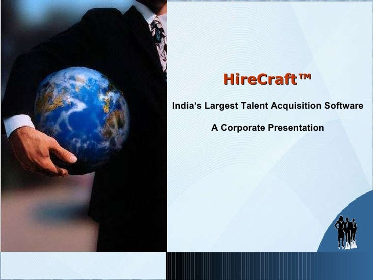 HireCraft ™  India's Largest Talent Acquisition Software  A Corporate Presentation
