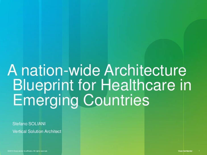 A nation-wide ArchitectureBlueprint for Healthcare inEmerging Countries      Stefano SOLIANI      Vertical Solution Archit...