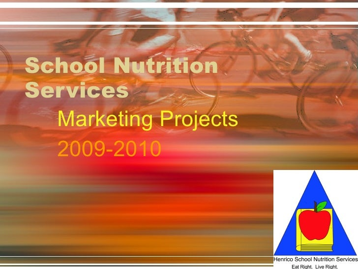 School Nutrition Services Marketing Projects 2009-2010