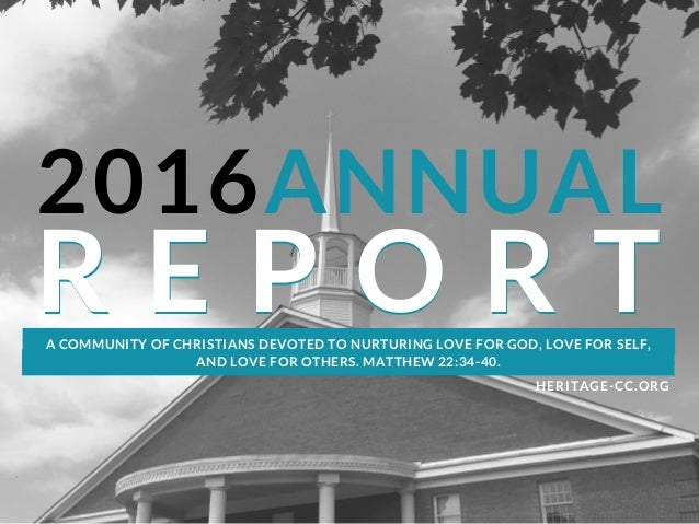 2016ANNUAL HERITAGE-CC.ORG R E P O R TR E P O R TA COMMUNITY OF CHRISTIANS DEVOTED TO NURTURING LOVE FOR GOD, LOVE FOR SEL...
