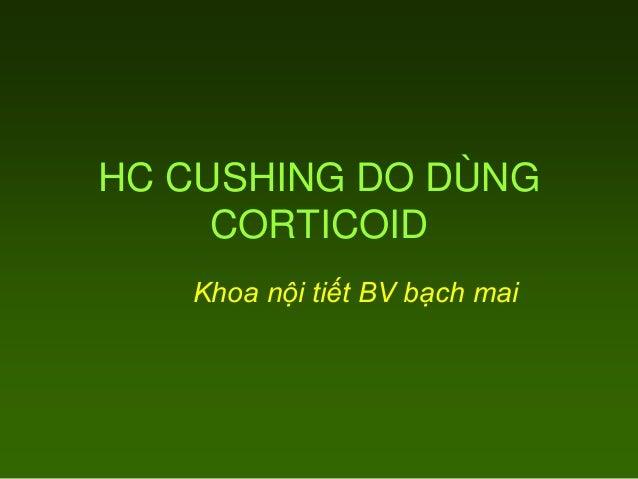 HC CUSHING DO DÙNG CORTICOID Khoa nội tiết BV bạch mai