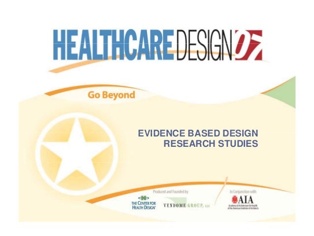 EVIDENCE BASED DESIGNEVIDENCE BASED DESIGN RESEARCH STUDIES