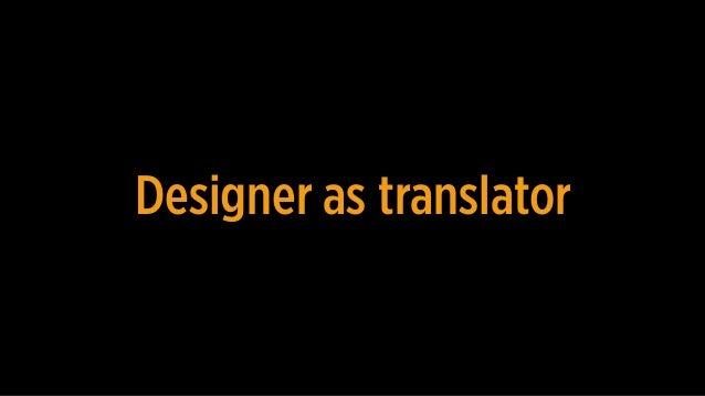 Designer as translatortranslator