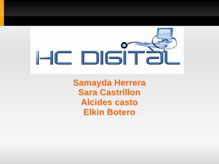 HISTORIA CLINICA DIGITAL      Samayda Herrera      Sara Castrillon      Alcides casto       Elkin Botero