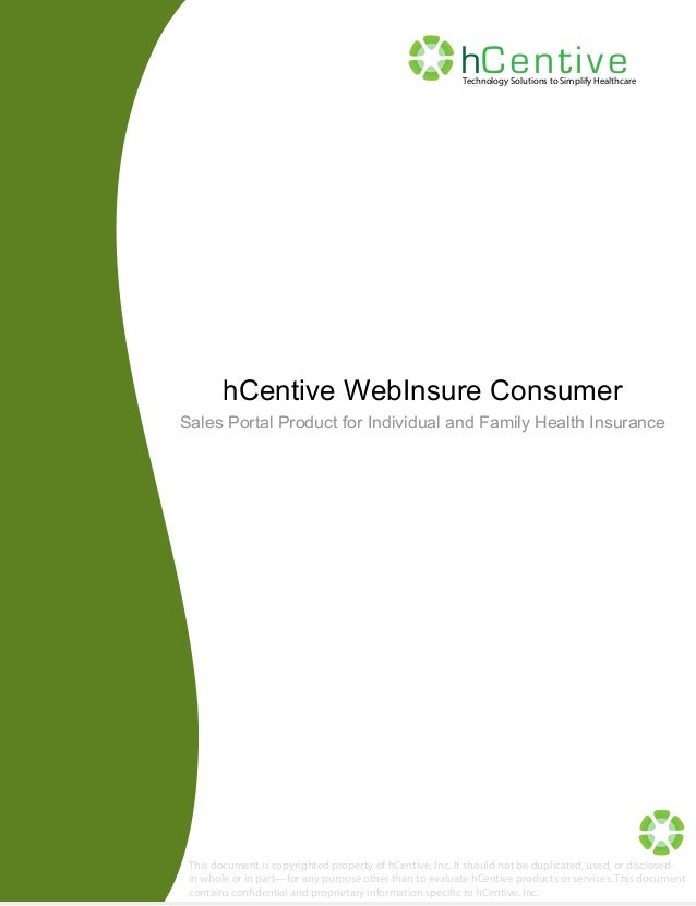 hCen ti v e  Technology Solutions to Simplify Healthcare  hCentive WebInsure Consumer Sales Portal Product for Individual ...