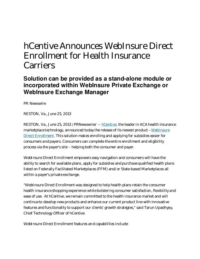 hCentive Announces WebInsure Direct Enrollment for Health Insurance Carriers Solution can be provided as a stand-alone mod...