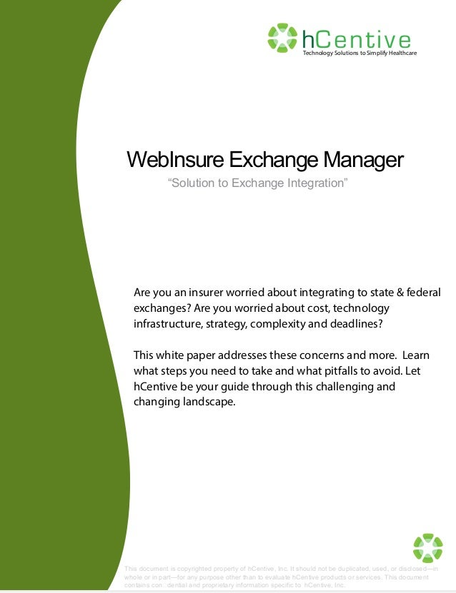 """hCentiv e  Technology Solutions to Simplify Healthcare  WebInsure Exchange Manager """"Solution to Exchange Integration""""  Are..."""