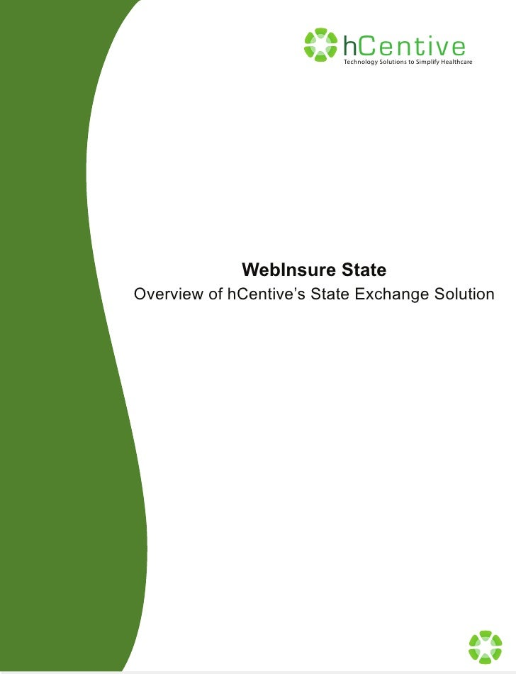 hCenti v e                          Technology Solutions to Simplify Healthcare             WebInsure StateOverview of hCe...