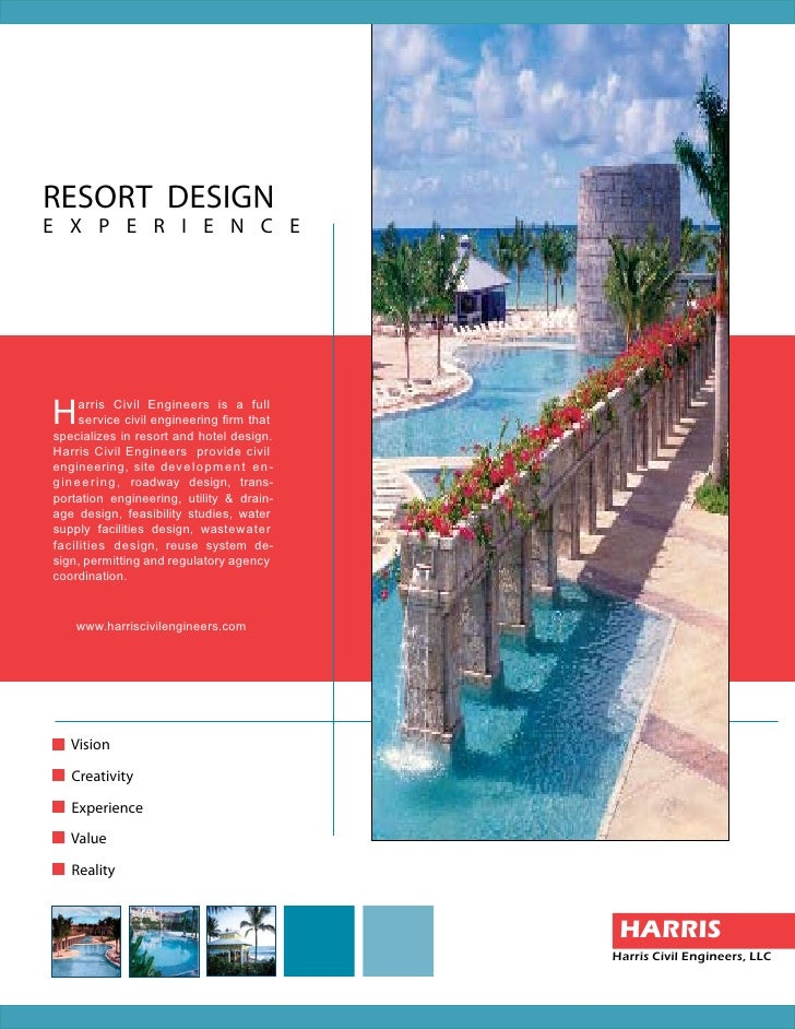 RESORT DESIGN EXPERIENCE     H    arris Civil Engineers is a full      service civil engineering firm that specializes in ...