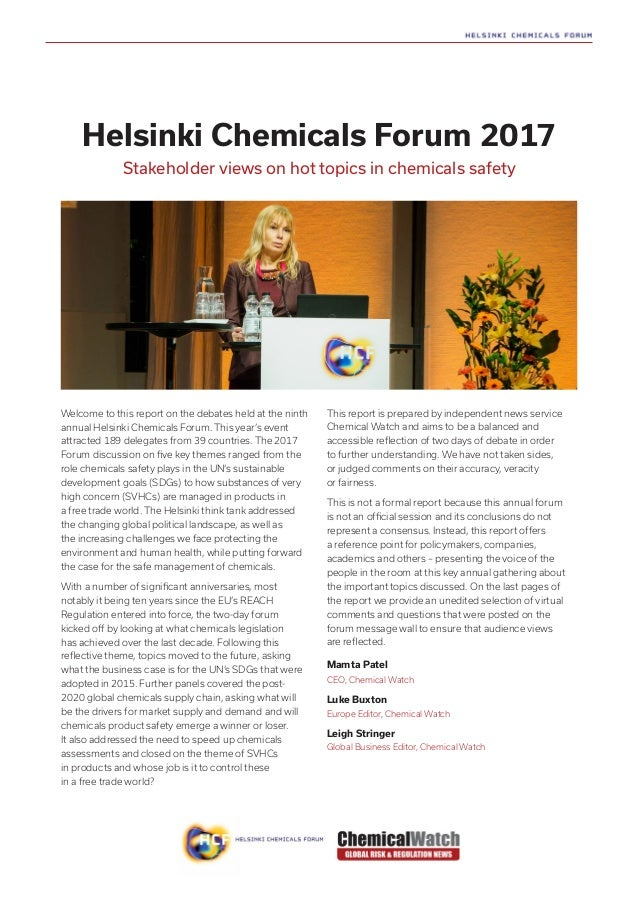 Helsinki Chemicals Forum 2017 Stakeholder views on hot topics in chemicals safety Welcome to this report on the debates he...