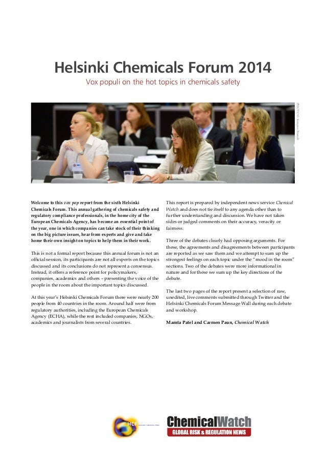 Helsinki Chemicals Forum 2014 Vox populi on the hot topics in chemicals safety Welcome to this vox pop report from the six...