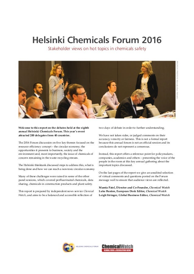 Helsinki Chemicals Forum 2016 Stakeholder views on hot topics in chemicals safety Welcome to this report on the debates he...