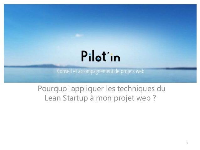 Pourquoi appliquer les techniques du Lean Startup à mon projet web ? 1