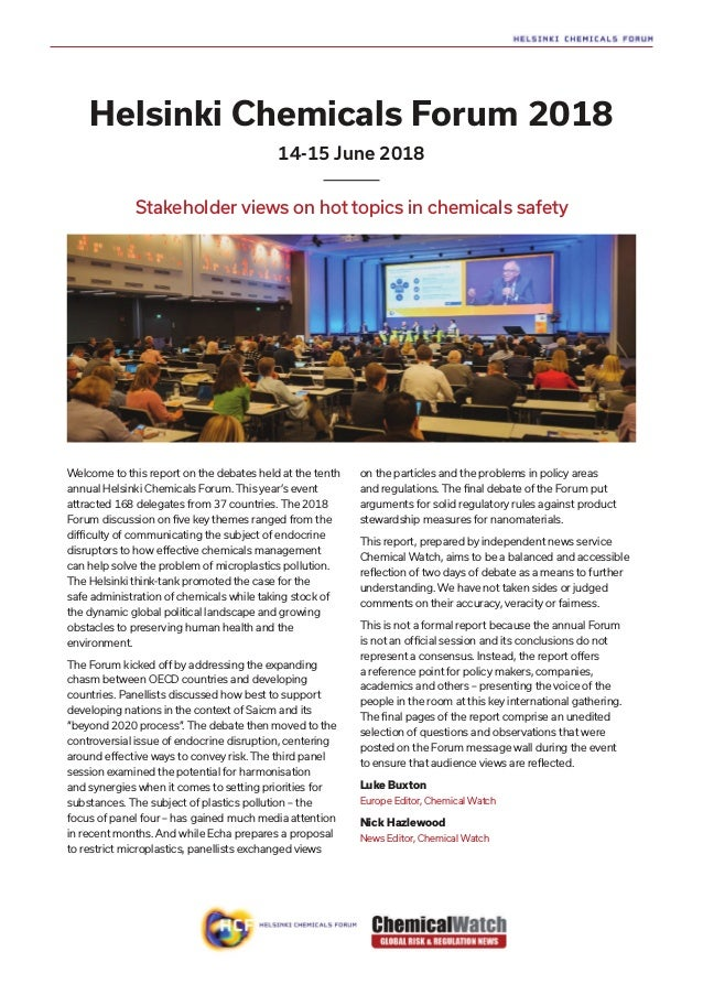 Helsinki Chemicals Forum 2018 Stakeholder views on hot topics in chemicals safety 14-15 June 2018 Welcome to this report o...