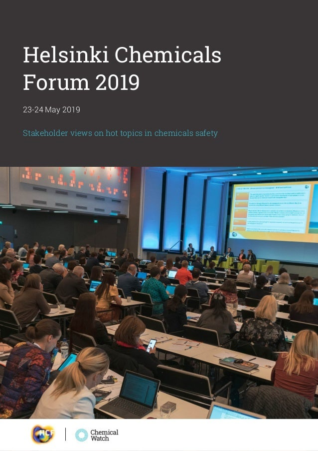 Helsinki Chemicals Forum 2019 | 1 Helsinki Chemicals Forum 2019 Stakeholder views on hot topics in chemicals safety 23-24 ...