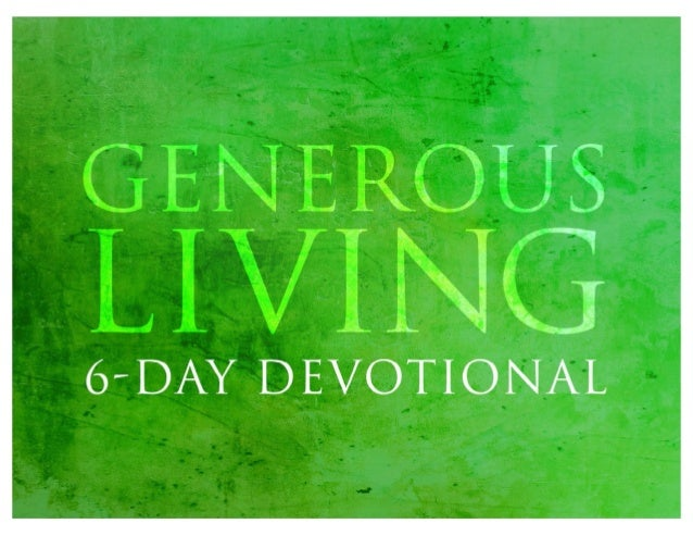 Generous living 6 day devotional for Generous living