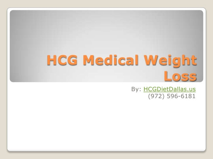 HCG Medical Weight Loss<br />By: HCGDietDallas.us<br />(972) 596-6181<br />