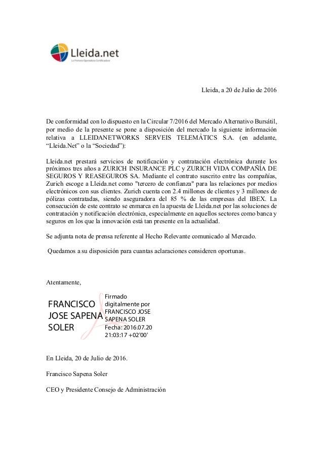 Lleida, a 20 de Julio de 2016 De conformidad con lo dispuesto en la Circular 7/2016 del Mercado Alternativo Bursátil, por ...