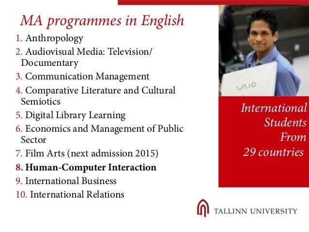 MA programmes in English  1. Anthropology  2. Audiovisual Media: Television/  Documentary  3. Communication Management  4....