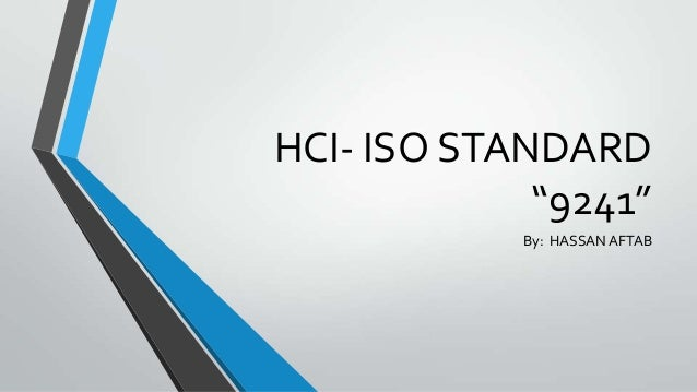 "HCI- ISO STANDARD ""9241"" By: HASSAN AFTAB"