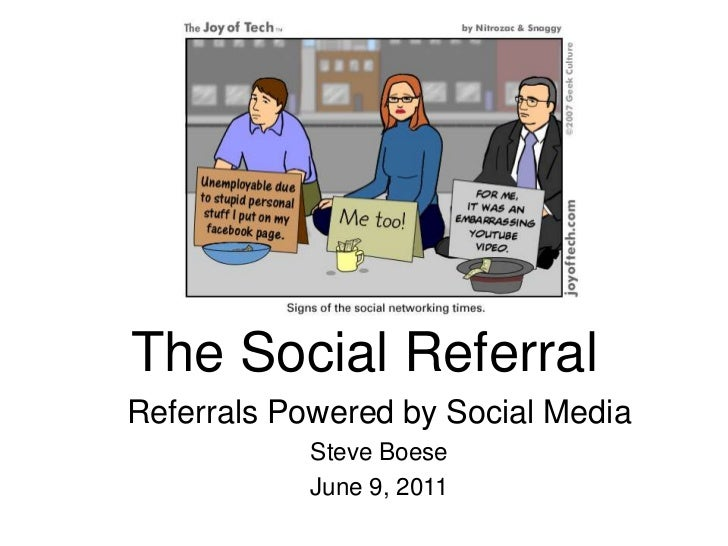 The Social Referral<br />Referrals Powered by Social Media<br />Steve Boese<br />June 9, 2011<br />