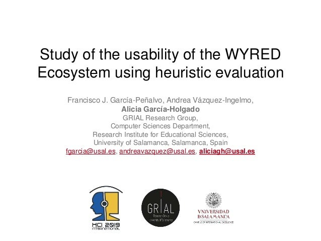 Study of the usability of the WYRED Ecosystem using heuristic evaluation Francisco J. García-Peñalvo, Andrea Vázquez-Ingel...