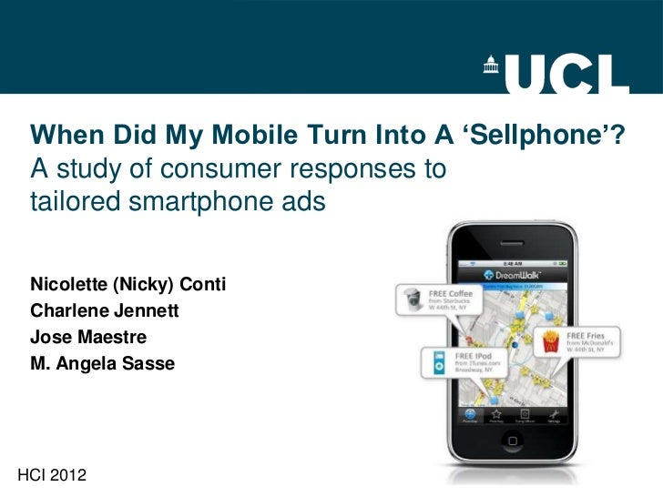 When Did My Mobile Turn Into A 'Sellphone'? A study of consumer responses to tailored smartphone ads Nicolette (Nicky) Con...