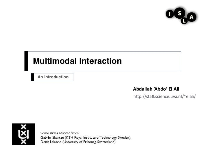 Multimodal Interaction! An Introduction!                                                                 Abdallah	  'Abdo'...