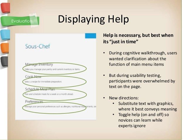 "Displaying Help         Help is necessary, but best when         its ""just in time""         • During cognitive walkthrough..."