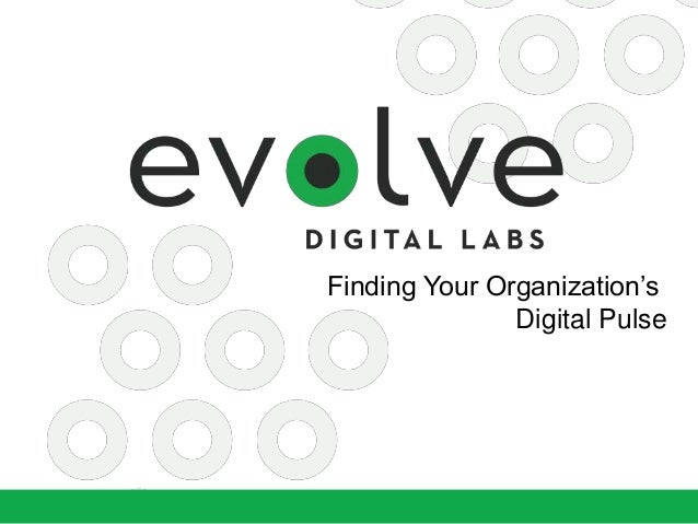 Finding Your Organization's  Digital Pulse