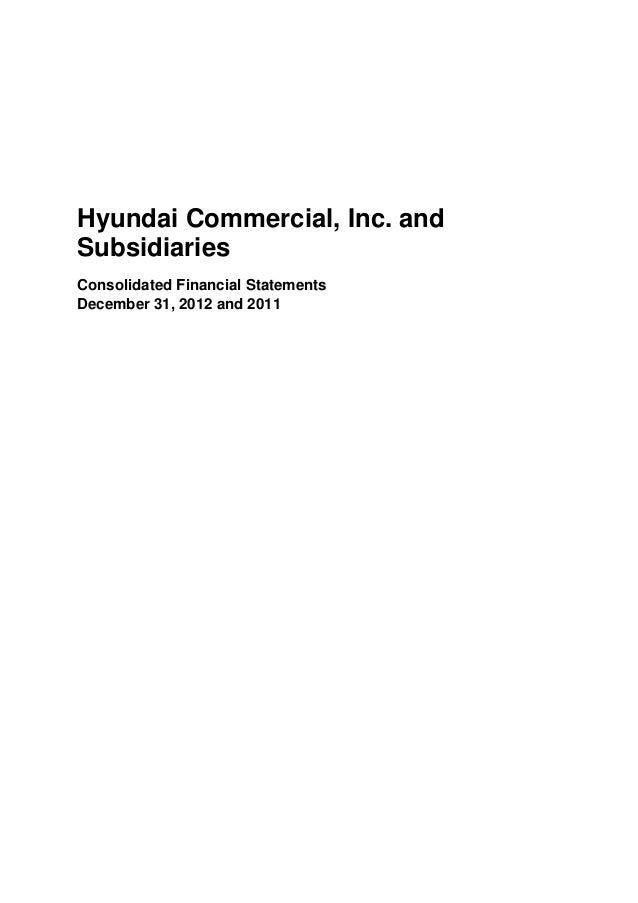 Hyundai Commercial, Inc. andSubsidiariesConsolidated Financial StatementsDecember 31, 2012 and 2011