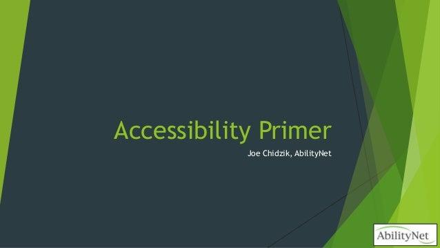 Accessibility Primer Joe Chidzik, AbilityNet