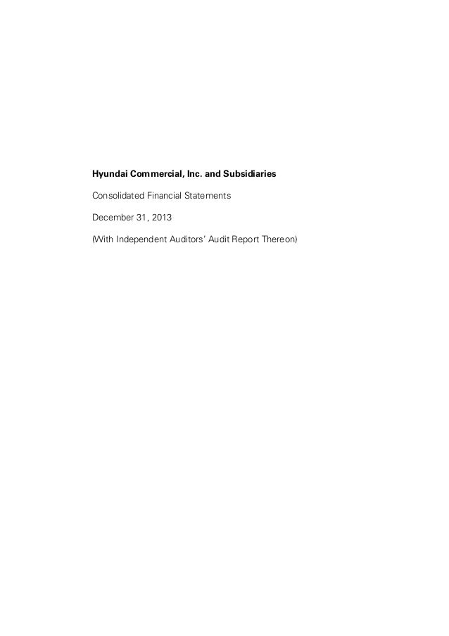 Hyundai Commercial, Inc. and Subsidiaries Consolidated Financial Statements December 31, 2013 (With Independent Auditors' ...