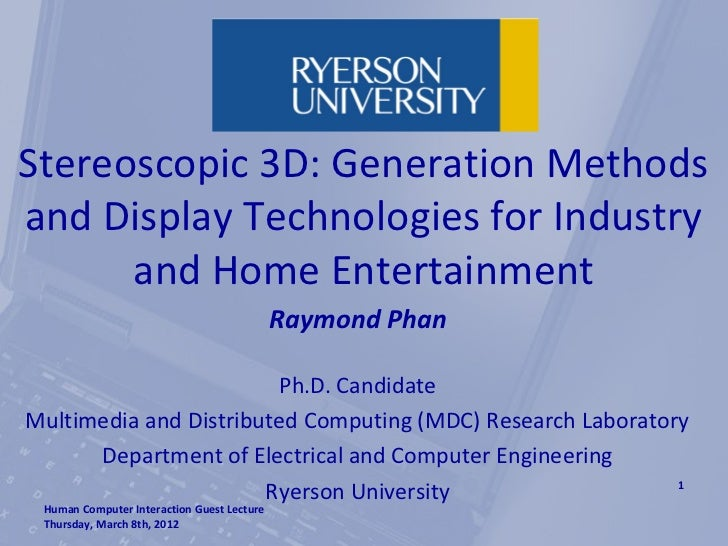 Stereoscopic 3D: Generation Methodsand Display Technologies for Industry      and Home Entertainment                      ...