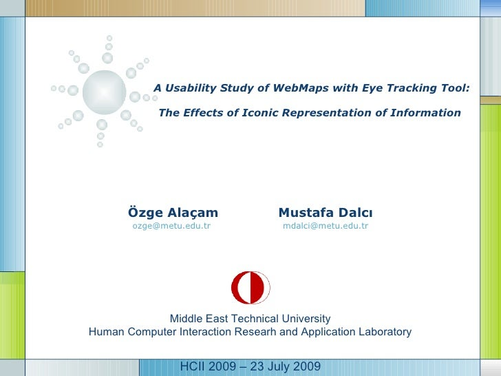 A Usability Study of WebMaps with Eye Tracking Tool:  The Effects of Iconic Representation of Information   Özge Alaçam Mu...