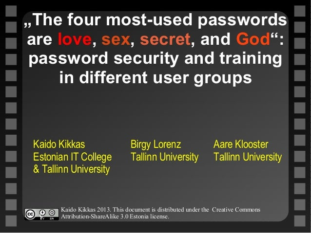 """""""The four most-used passwords are love, sex, secret, and God"""": password security and training in different user groups Kai..."""
