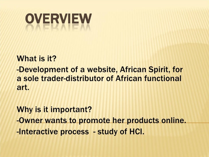 What is it? -Development of a website, African Spirit, for a sole trader-distributor of African functional art. Why is it ...