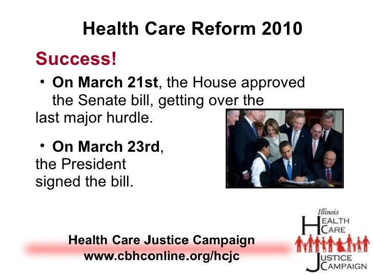 <ul><li>Success! </li></ul><ul><ul><li>On March 21st , the House approved the Senate bill, getting over the </li></ul></ul...