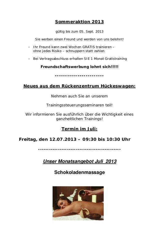 - Ihr Freund kann zwei Wochen GRATIS trainieren – Sommeraktion 2013 gültig bis zum 05. Sept. 2013 Sie werben einen Freund ...