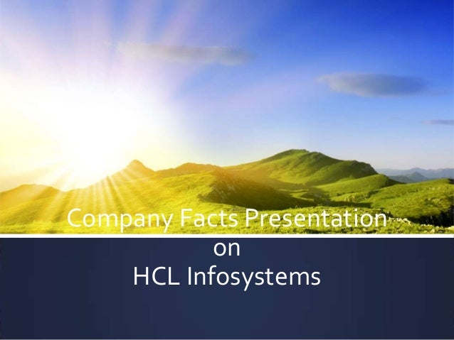 Company Facts Presentation on HCL Infosystems
