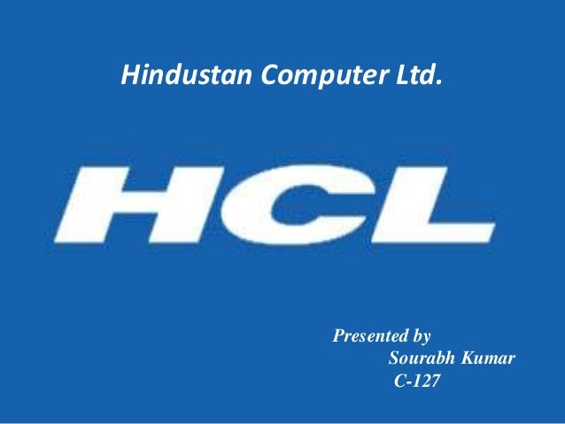 Presented by Sourabh Kumar C-127 Hindustan Computer Ltd.