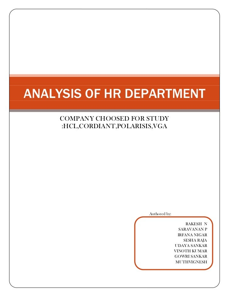 ANALYSIS OF HR DEPARTMENT    COMPANY CHOOSED FOR STUDY    :HCL,CORDIANT,POLARISIS,VGA                          Authored by...