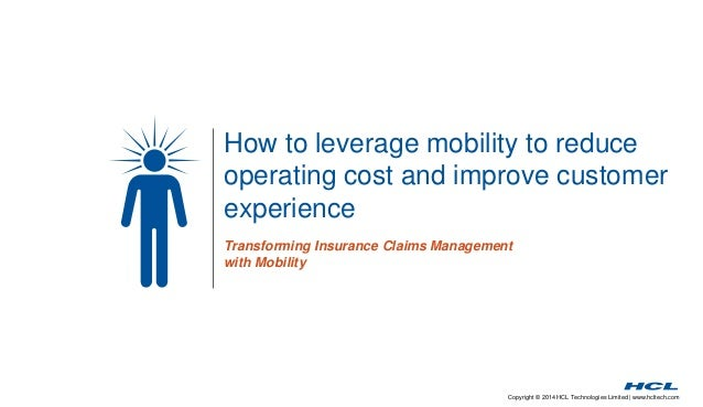 Copyright © 2014 HCL Technologies Limited | www.hcltech.com How to leverage mobility to reduce operating cost and improve ...