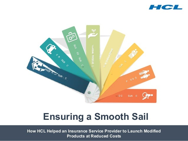 How HCL Helped an Insurance Service Provider to Launch Modified Products at Reduced Costs Ensuring a Smooth Sail