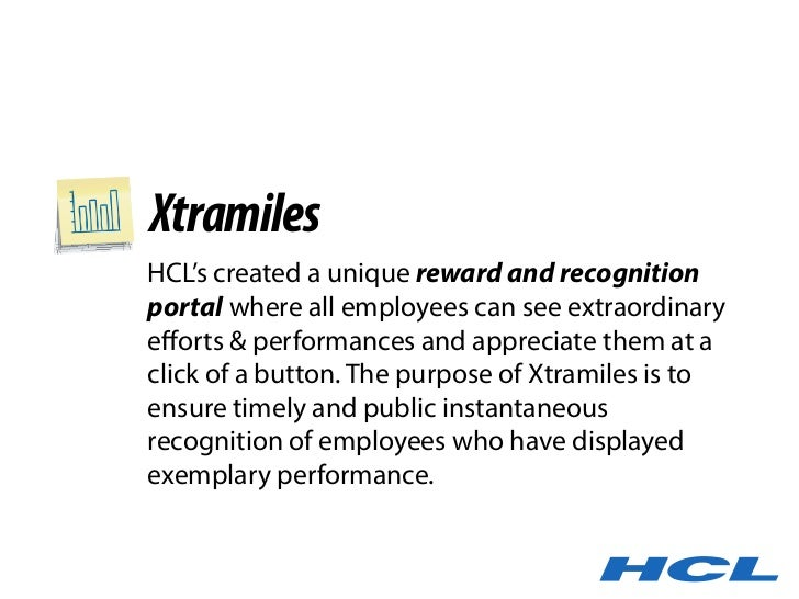Xtramiles HCL's created a unique reward and recognition portal where all employees can see extraordinary efforts & performa...