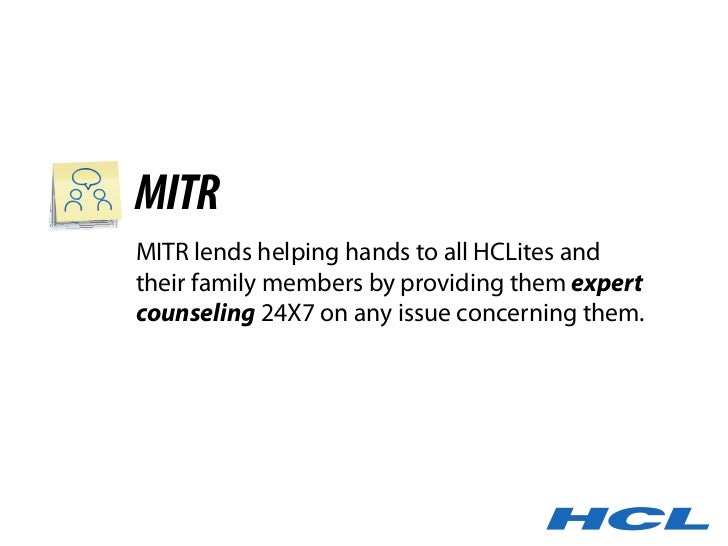 MITR MITR lends helping hands to all HCLites and their family members by providing them expert counseling 24X7 on any issu...