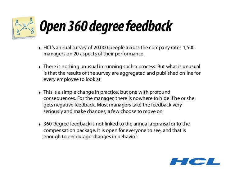 Open 360 degree feedback ‣ HCL's annual survey of 20,000 people across the company rates 1,500   managers on 20 aspects of...