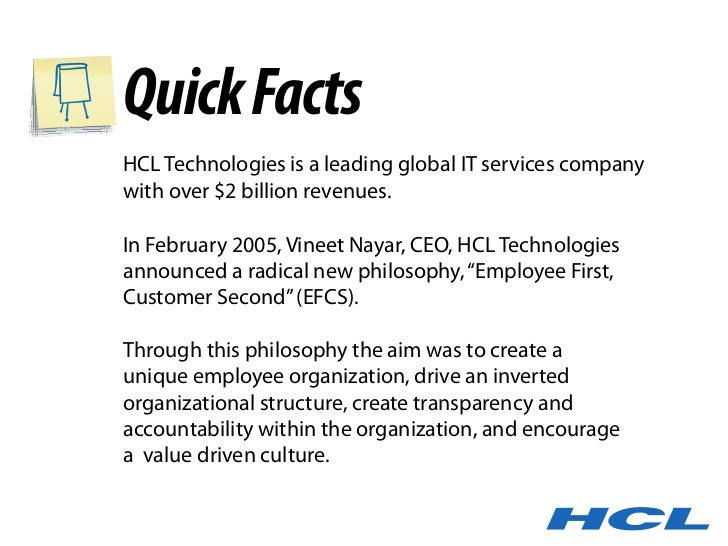Quick Facts HCL Technologies is a leading global IT services company with over $2 billion revenues.  In February 2005, Vin...