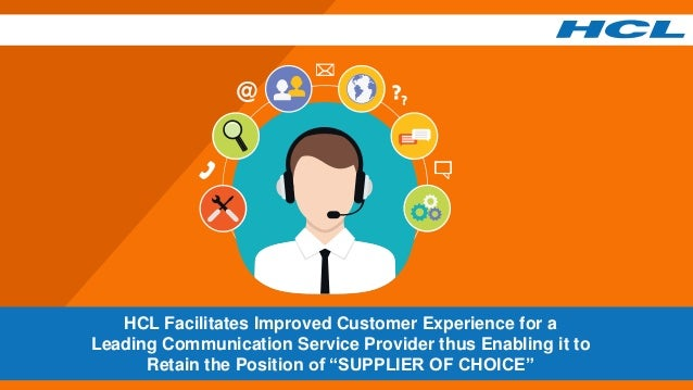 HCL Facilitates Improved Customer Experience for a Leading Communication Service Provider thus Enabling it to Retain the P...